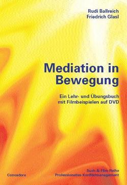 Mediation in Bewegung von Ballreich,  Rudi, Glasl,  Friedrich