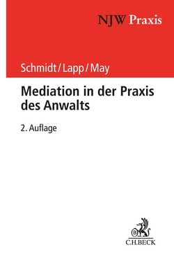 Mediation in der Praxis des Anwalts von Lapp,  Thomas, May,  Andreas, Schmidt,  Frank H.
