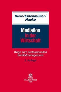 Mediation in der Wirtschaft von Duve,  Christian, Eidenmüller,  Horst, Hacke,  Andreas
