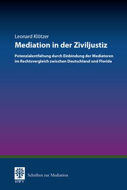Mediation in der Ziviljustiz von Klötzer,  Leonard, von Schlieffen,  Katharina