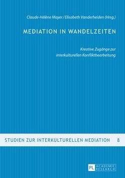 Mediation in Wandelzeiten von Mayer,  Claude-Hélène, Vanderheiden,  Elisabeth