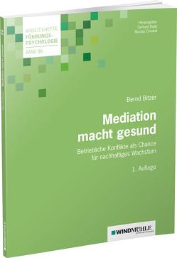 Mediation macht gesund von Bitzer,  Bernd, Crisand,  Nicolas, Raab,  Gerhard