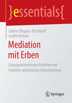 Mediation mit Erben von Kellner,  Judith, Wegner-Kirchhoff,  Sabine