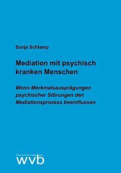 Mediation mit psychisch kranken Menschen von Schlamp,  Sonja