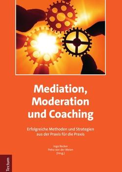 Mediation, Moderation und Coaching von Recker,  Ingo, Weien,  Petra von der