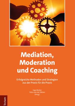 Mediation, Moderation und Coaching von Recker,  Ingo, von der Weien,  Petra