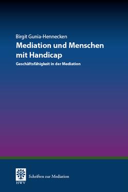 Mediation und Menschen mit Handicap von Gräfin von Schlieffen,  Katharina, Gunia-Hennecken,  Birgit