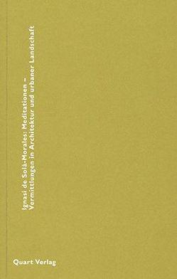 Mediationen – Vermittlungen in Architektur und urbaner Landschaft von Moravánsky,  Akos, Moravánszky,  Ákos, Simon,  Karin, Solà-Morales,  Ignasi de