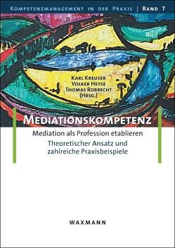 Mediationskompetenz von Heyse,  Volker, Kreuser,  Karl, Robrecht,  Thomas
