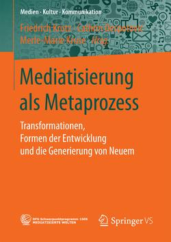 Mediatisierung als Metaprozess von Despotović,  Cathrin, Krotz,  Friedrich, Kruse,  Merle-Marie