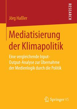 Mediatisierung der Klimapolitik von Haßler,  Jörg