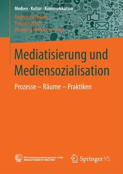 Mediatisierung und Mediensozialisation von Hoffmann,  Dagmar, Krotz,  Friedrich, Reißmann,  Wolfgang