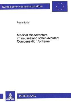 Medical Misadventure im neuseeländischen Accident Compensation Scheme von Butler,  Petra