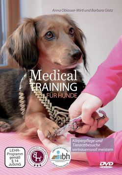 Medical Training für Hunde von Glatz,  Barbara, Oblasser-Mirtl,  Anna