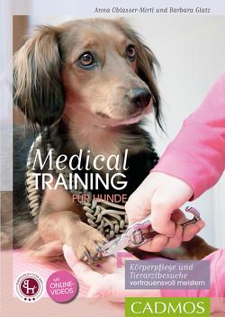 Medical Training für Hunde von Glatz,  Barbara, Oblasser-Mirtl,  Anna