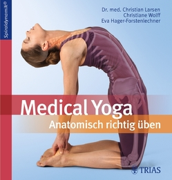Medical Yoga von Hager-Forstenlechner,  Eva, Larsen,  Christian, Wolff,  Christiane