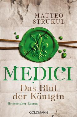 Medici – Das Blut der Königin von Exo,  Ingrid, Heinzius,  Christine, Strukul,  Matteo