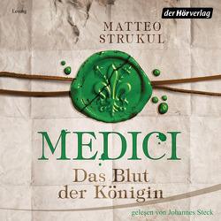 Medici. Das Blut der Königin von Exo,  Ingrid, Heinzius,  Christine, Mothes,  Ulla, Steck,  Johannes, Strukul,  Matteo