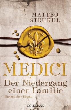 Medici – Der Niedergang einer Familie von Exo,  Ingrid, Heinzius,  Christine, Strukul,  Matteo