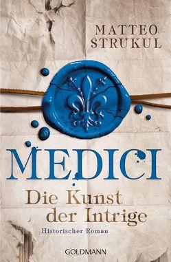 Medici – Die Kunst der Intrige von Exo,  Ingrid, Heinzius,  Christine, Strukul,  Matteo