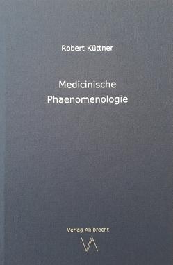 Medicinische Phaenomenologie von Robert,  Küttner