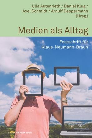 Medien als Alltag von Autenrieth,  Ulla, Deppermann,  Arnulf, Klug,  Daniel, Schmidt,  Axel