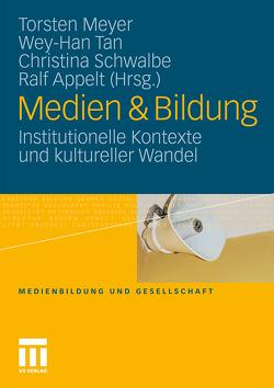 Medien & Bildung von Appelt,  Ralf, Meyer,  Torsten, Schwalbe,  Christina, Tan,  Wey-Han