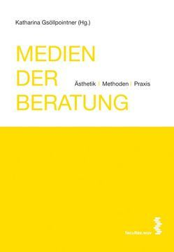 Medien der Beratung von Gsöllpointner,  Katharina