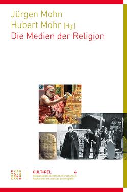 Medien der Religion von Mohn,  Jürgen, Mohr,  Hubert