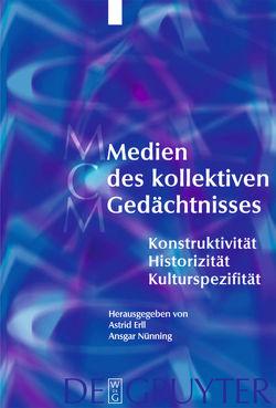 Medien des kollektiven Gedächtnisses von Birk,  Hanne, Erll,  Astrid, Neumann,  Birgit, Nünning,  Ansgar, Schmidt,  Patrick