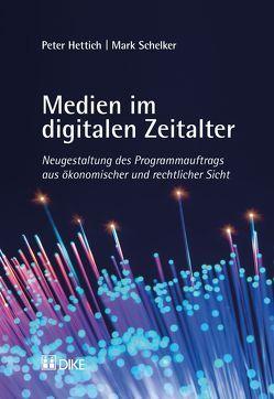 Medien im digitalen Zeitalter von Hettich,  Peter, Schelker,  Mark