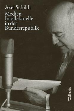Medien-Intellektuelle in der Bundesrepublik von Kandzora,  Gabriele, Schildt,  Axel, Siegfried,  Detlef
