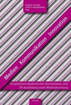 Medien – KOmmunikation – Innovation von Fischer,  Heinz M, Wassermann,  Heinz P.