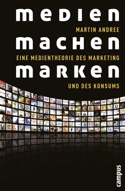 Medien machen Marken von Andree,  Martin