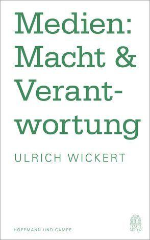Medien: Macht & Verantwortung von Wickert,  Ulrich