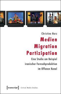 Medien – Migration – Partizipation von Horz,  Christine