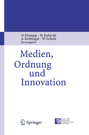Medien, Ordnung und Innovation von Klumpp,  Dieter, Kubicek,  Herbert, Roßnagel ,  Alexander, Schulz,  Wolfgang
