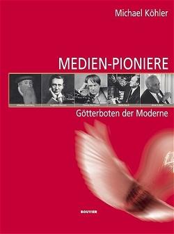 Medien-Pioniere von Köhler,  Michael