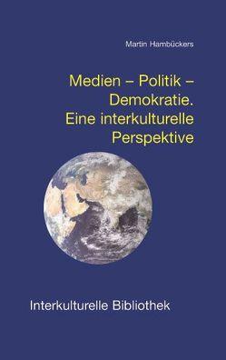 Medien – Politik – Demokratie von Hambückers,  Martin