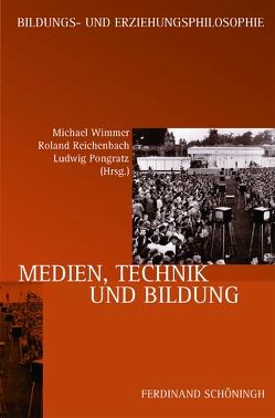 Medien, Technik und Bildung von Pongratz,  Ludwig A., Reichenbach,  Roland, Wimmer,  Michael