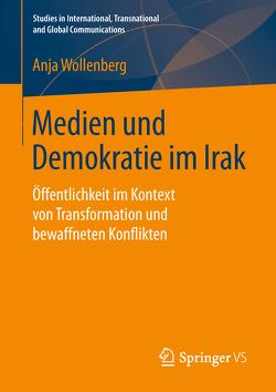 Medien und Demokratie im Irak von Wollenberg,  Anja