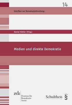 Medien und direkte Demokratie von Kübler,  Daniel