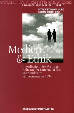 Medien und Ethik von Buchwald,  Manfred, Fuchs,  Ottmar, Hilpert,  Konrad, Kleist,  Thomas, Strittmatter,  Peter, Winterhoff-Spurk,  Peter