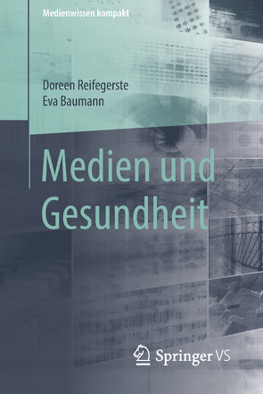 Medien und Gesundheit von Baumann,  Eva, Reifegerste,  Doreen
