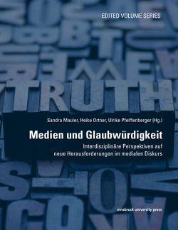 Medien und Glaubwürdigkeit von Mauler,  Sandra, Ortner,  Heike, Pfeiffenberger,  Ulrike