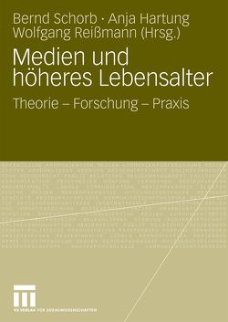 Medien und höheres Lebensalter von Hartung,  Anja, Reißmann,  Wolfgang, Schorb,  Bernd
