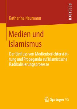 Medien und Islamismus von Neumann,  Katharina