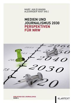 Medien und Journalismus 2030 von Eumann,  Marc Jan, Vogt,  Alexander