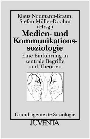 Medien- und Kommunikationssoziologie von Müller-Doohm,  Stefan, Neumann-Braun,  Klaus