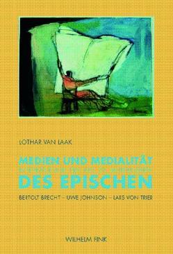 Medien und Medialität des Epischen in Literatur und Film des 20. Jahrhunderts von Laak,  Lothar van